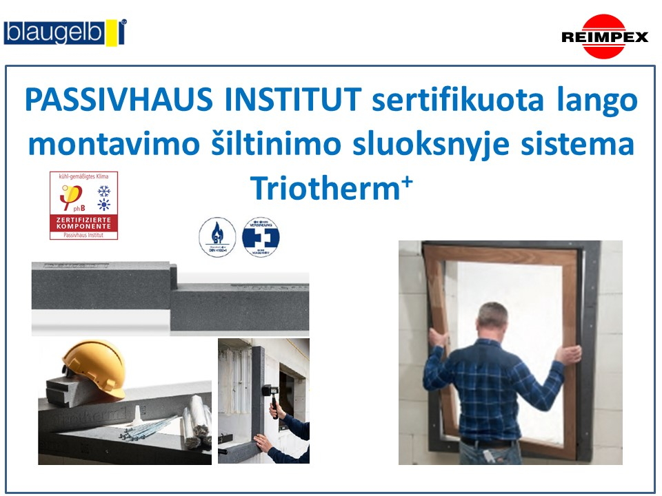 TRIOTHERM sistema sertifikuota PASSIVHAUS institute